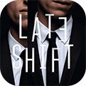 夜班Late Shift